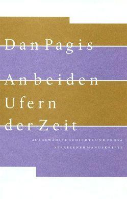 An beiden Ufern der Zeit von Birkenhauer,  Anne, Pagis,  Dan