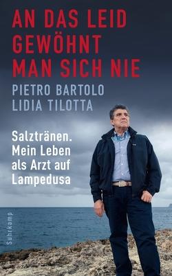 An das Leid gewöhnt man sich nie von Bartolo,  Pietro, Kleiner,  Barbara, Tilotta,  Lidia