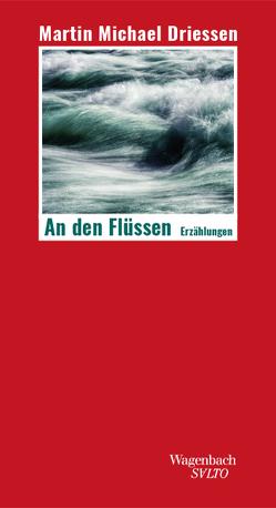 An den Flüssen von Busse,  Gerd, Driessen,  Martin Michael