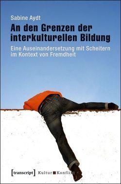 An den Grenzen der interkulturellen Bildung von Aydt,  Sabine