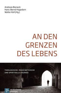 An den Grenzen des Lebens von Bieneck,  Andreas, Hagedorn,  Hans-Bernd, Koll,  Walter