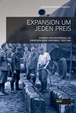 Wintershall im Nationalsozialismus von Grieger,  Manfred, Karlsch,  Rainer, Koehler,  Ingo