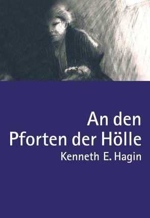 An den Pforten der Hölle von Angelina,  Mirjana, Gerling,  Birgit, Griem,  Martina, Hagin,  Kenneth E