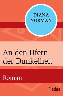 An den Ufern der Dunkelheit von Norman,  Diana, Schmidt,  Rainer