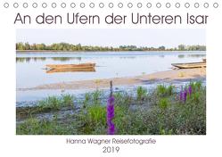 An den Ufern der Unteren Isar (Tischkalender 2019 DIN A5 quer) von Wagner,  Hanna