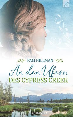 An den Ufern des Cypress Creek von Hillman,  Pam