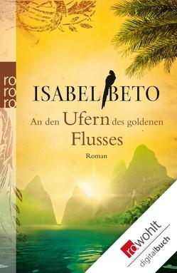 An den Ufern des goldenen Flusses von Beto,  Isabel