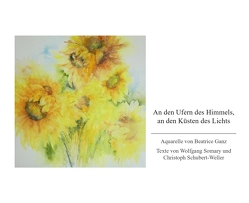 An den Ufern des Himmels, an den Küsten des Lichts von Ganz,  Beatrice, Schubert-Weller,  Christoph, Somary,  Wolfgang