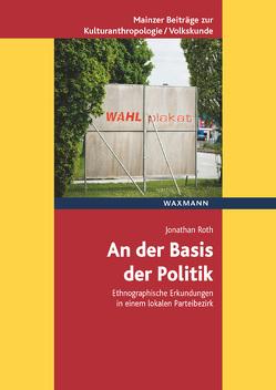 An der Basis der Politik von Roth,  Jonathan