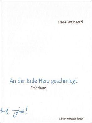 An der Erde Herz geschmiegt von Weinzettl,  Franz