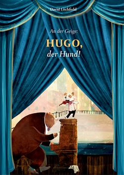 An der Geige: Hugo, der Hund! von Litchfield,  David, Posch,  Gertrud