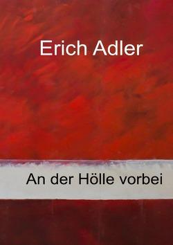 An der Hölle vorbei von Adler,  Erich