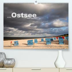an der Ostsee (Premium, hochwertiger DIN A2 Wandkalender 2021, Kunstdruck in Hochglanz) von Schickert,  Peter