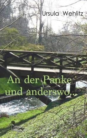 An der Panke und anderswo … von Wehlitz,  Ursula