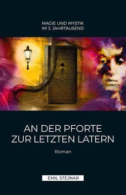 An der Pforte zur letzten Latern | MAGIE UND MYSTIK IM 3. JAHRTAUSEND von Stejnar,  Emil