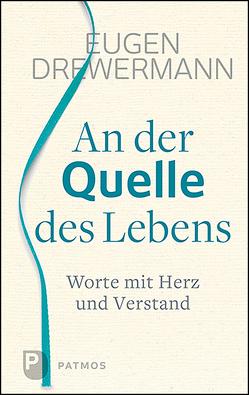 An der Quelle des Lebens von Drewermann,  Eugen, Körlings,  Heribert