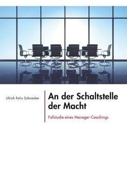 An der Schaltstelle der Macht von Schneider,  Ulrich Felix