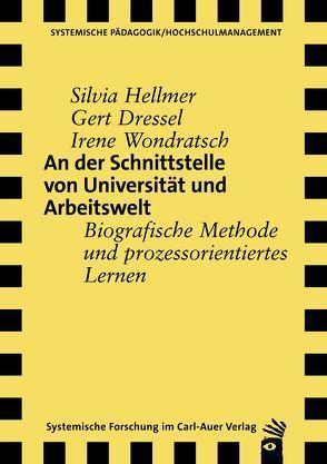 An der Schnittstelle von Universität und Arbeitswelt von Dressel,  Gert, Hellmer,  Silvia, Wondratsch,  Irene