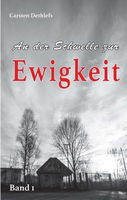 An der Schwelle zur Ewigkeit von Dethlefs,  Carsten