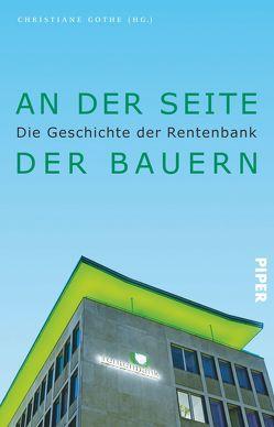 An der Seite der Bauern von Gothe,  Christiane, Schneider,  Andrea H.