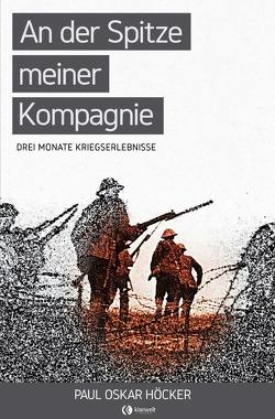 An der Spitze meiner Kompagnie von Höcker,  Paul Oskar