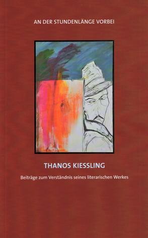 An der Stundenlänge vorbei – Thanos Kießling von Klein,  Stefan, Regenfuß,  Thomas, Schönemann,  Hans