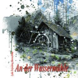 An der Wassermühle von Dick,  Heinrich, Gossen-Giesbrecht,  Agnes, Terjochina (Doroschina),  Lydia