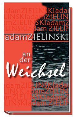 An der Weichsel von Zielinski,  Adam