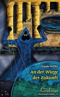 An der Wiege der Zukunft von Peiffer,  Claude