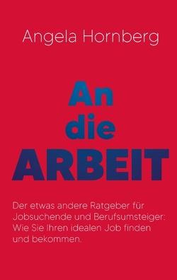 An die Arbeit von Hornberg,  Angela