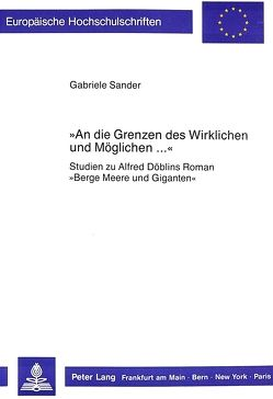 «An die Grenzen des Wirklichen und Möglichen …» von Sander,  Gabriele