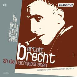 An die Nachgeborenen von Braun,  Alfred, Brecht,  Bertolt, Hardt,  Ernst, Kortner,  Fritz, Weigel,  Helene