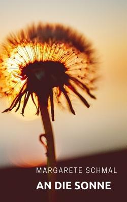 An die Sonne von Schmal,  Margarete