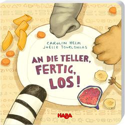 An die Teller, fertig, los! von Helm,  Carolin, Storch,  Imke, Tourlonias,  Joelle