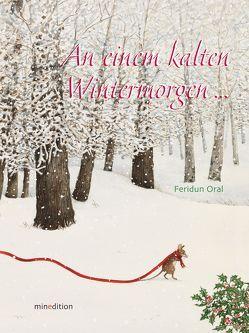 An einem kalten Wintermorgen… von Hächler,  Bruno, Oral,  Feridun