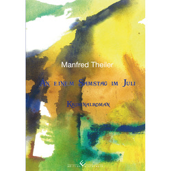 An einem Samstag im Juli von Theiler,  Manfred