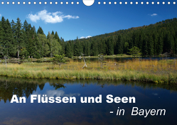 An Flüssen und Seen – in Bayern (Wandkalender 2021 DIN A4 quer) von Brigitte Deus-Neumann,  Dr.