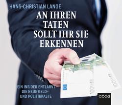 An ihren Taten sollt ihr sie erkennen von Diekmann,  Michael J., Lange,  Hans-Christian