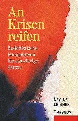 An Krisen reifen von Leisner,  Regine