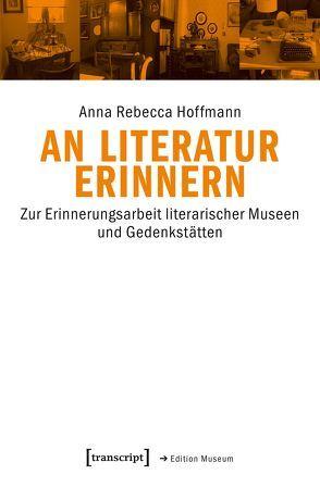 An Literatur erinnern von Hoffmann,  Anna Rebecca