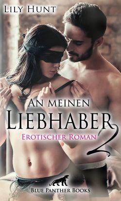 An meinen Liebhaber 2 | Erotischer Roman von Hunt,  Lily