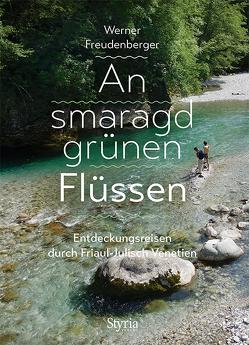 An smaragdgrünen Flüssen von Freudenberger,  Werner