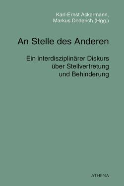An Stelle des Anderen von Ackermann,  Karl-Ernst, Dederich,  Markus