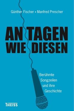 An Tagen wie diesen von Fischer,  Günther, Prescher,  Manfred