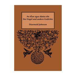 An tÉan agus dánta eile – Der Vogel und andere Gedichte von Johnson,  Diarmuid