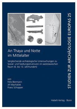 An Thaya und Notte im Mittelalter von Biermann,  Felix, Machacek,  Jiri, Schopper,  Franz
