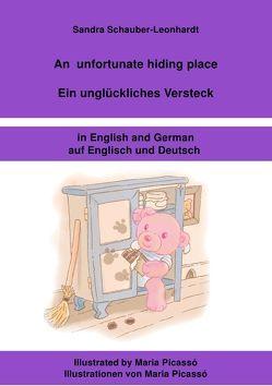 An unfortunate hiding place / Ein unglückliches Versteck von Schauber-Leonhardt,  Sandra