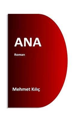 ANA von Kilic,  Mehmet