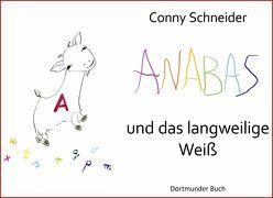 Anabas und das langweilige Weiß von Dr. Flüggen,  Christiane, Schneider,  Conny