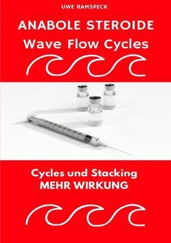 Anabole Steroide Wave Flow Cycle von Ramspeck,  Uwe